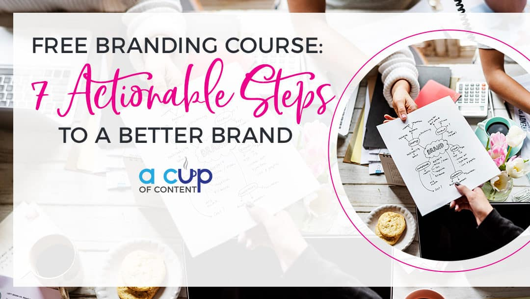 FREE Branding Course: 7 Actionable Steps to a Better Brand
