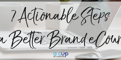 New FREE eCourse: 7 Actionable Steps to a Better Brand