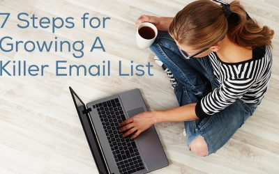 7 Steps for Growing A Killer Email List
