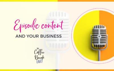 #TheCoffeeBreakLIVE Episode 21: Creating Episodic Content