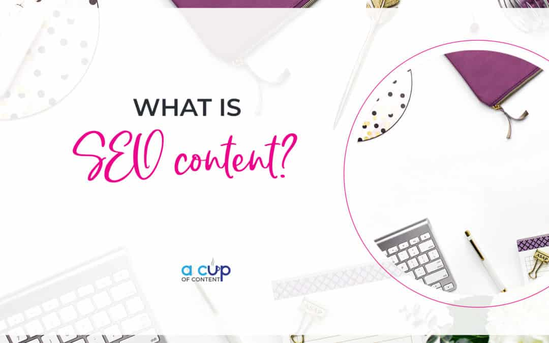 What is SEO content?