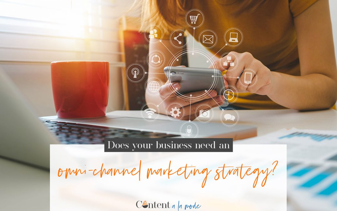 Does your business need an omni-channel marketing strategy?