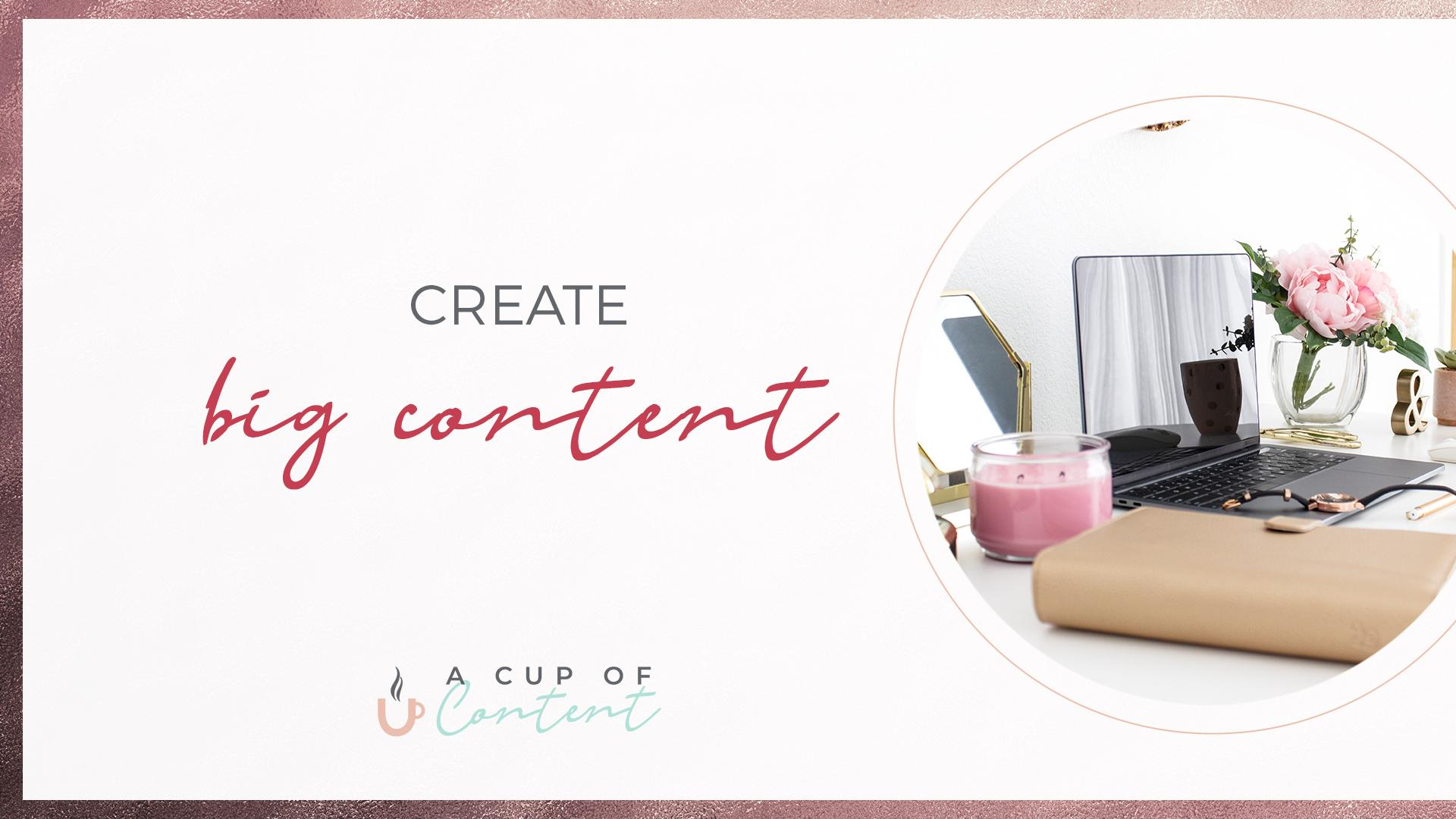 a cup of content's blog image for creating big content