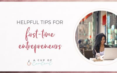 Helpful Tips for First-Time Entrepreneurs