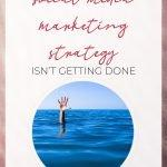 blog header image for 9 reasons why your social media marketing strategy isn't getting done